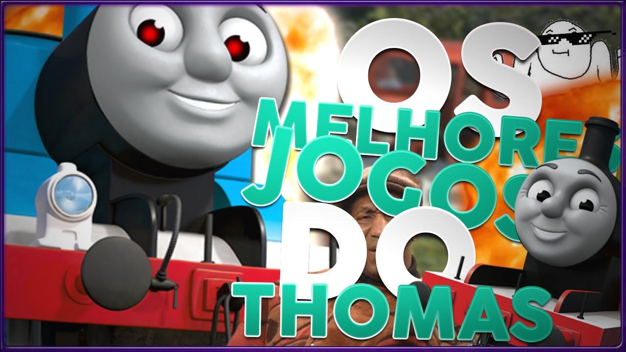 Os Melhores (ou Piores) Jogos Do Thomas